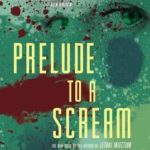 [PDF] [EPUB] Prelude to a Scream: A Novel Download