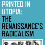 [PDF] [EPUB] Printed in Utopia: The Renaissance's Radicalism Download