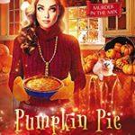 [PDF] [EPUB] Pumpkin Pie Parting (MURDER IN THE MIX Book 15) Download