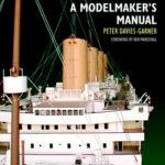 [PDF] [EPUB] RMS Titanic: A Modelmaker's Manual Download