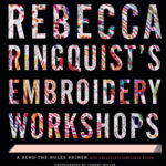[PDF] [EPUB] Rebecca Ringquist's Embroidery Workshops: A Bend-the-Rules Primer Download