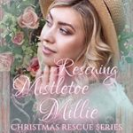 [PDF] [EPUB] Rescuing Mistletoe Millie (Christmas Rescue Book 13) Download