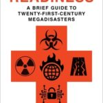 [PDF] [EPUB] Rethinking Readiness: A Brief Guide to Twenty-First-Century Megadisasters Download