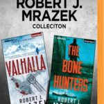 [PDF] [EPUB] Robert J. Mrazek Collection – Valhalla and The Bone Hunters Download