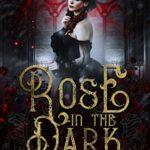 [PDF] [EPUB] Rose in the Dark Download