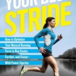 [PDF] [EPUB] Runner's World Your Best Stride: How to Optimize Your Natural Running Form to Run Easier, Farther, and Faster–With Fewer Injuries Download