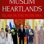 [PDF] [EPUB] Russia's Muslim Heartlands: Islam in the Putin Era Download