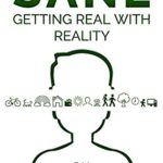 [PDF] [EPUB] SANE: Getting Real with Reality Download