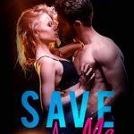[PDF] [EPUB] Save Me (Saving Hearts Series Book 1) Download