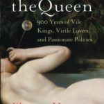 [PDF] [EPUB] Sex with the Queen: 900 Years of Vile Kings, Virile Lovers, and Passionate Politics  Download