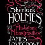 [PDF] [EPUB] Sherlock Holmes and the Miskatonic Monstrosities (The Cthulhu Casebooks, #2) Download