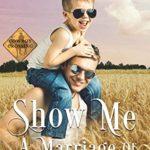 [PDF] [EPUB] Show Me a Marriage of Convenience: Small-Town Single-Father Cowboy Romance (Cowboy Crossing Romances Book 1) Download