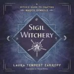[PDF] [EPUB] Sigil Witchery: A Witch's Guide to Crafting Magick Symbols Download