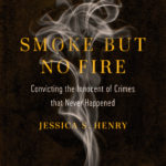 [PDF] [EPUB] Smoke but No Fire: Convicting the Innocent of Crimes that Never Happened Download