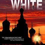 [PDF] [EPUB] St. Petersburg White: An Alex Polonia Thriller (Alex Polonia Thriller Book 3) Download