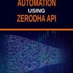 [PDF] [EPUB] Step by Step Automation using Zerodha API: Python Version Download