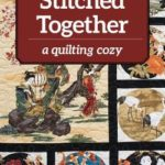[PDF] [EPUB] Stitched Together: A Quilting Cozy Download