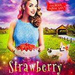 [PDF] [EPUB] Strawberry Shortcake Sins (Murder in the Mix #21) Download