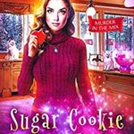 [PDF] [EPUB] Sugar Cookie Slaughter (Murder in the Mix, #18) Download