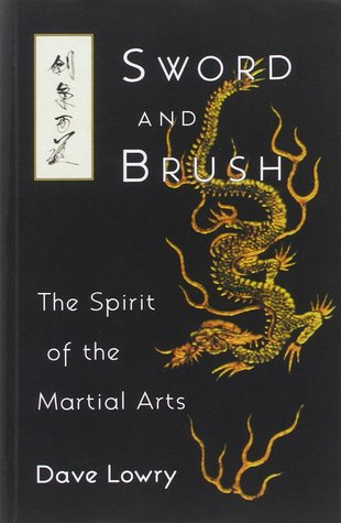 [PDF] [EPUB] Sword and Brush: The Spirit of the Martial Arts Download by Dave Lowry