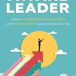 [PDF] [EPUB] THE AWARE LEADER: Achieve LEADERSHIP EXCELLENCE and WIN AGAINST Organizational Adversity Download