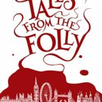 [PDF] [EPUB] Tales from the Folly: A Rivers of London Short Story Collection Download