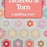 [PDF] [EPUB] Tattered and Torn: A Quilting Cozy Download
