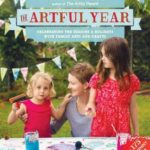 [PDF] [EPUB] The Artful Year: Celebrating the Seasons and Holidays with Crafts and Recipes–Over 175 Family- Friendly Activities Download