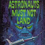 [PDF] [EPUB] The Astronauts Must Not Land Download