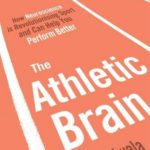 [PDF] [EPUB] The Athletic Brain: How Neuroscience is Revolutionising Sport and Can Help You Perform Better Download