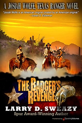 [PDF] [EPUB] The Badger's Revenge (Josiah Wolfe, Texas Ranger #3) Download by Larry D. Sweazy