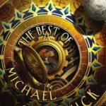 [PDF] [EPUB] The Best of Michael Swanwick Download