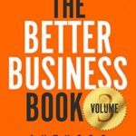 [PDF] [EPUB] The Better Business Book: 100 People, 100 Stories, 100 Business Lessons To Live By Download