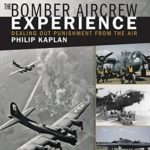[PDF] [EPUB] The Bomber Aircrew Experience: Dealing Out Punishment from the Air Download