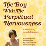 [PDF] [EPUB] The Boy with the Perpetual Nervousness: A Memoir of an Adolescence Download