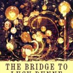 [PDF] [EPUB] The Bridge to Lucy Dunne Download
