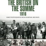 [PDF] [EPUB] The British on the Somme 1916 (Images of War) Download