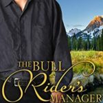 [PDF] [EPUB] The Bull Rider's Manager: A Cowboy Crush Story (Shawnee Valley Series Book 3) Download