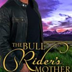 [PDF] [EPUB] The Bull Rider's Mother: A Cowboy Crush Story (The Shawnee Valley Series Book 5) Download