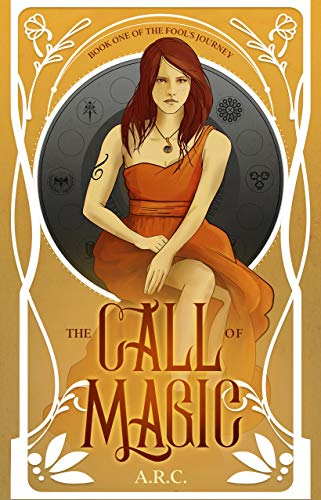 [PDF] [EPUB] The Call of Magic (Fool's Journey #1) Download by A.R. C.