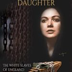 [PDF] [EPUB] The Chainmakers' Daughter: The White Slaves of England Download