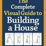 [PDF] [EPUB] The Complete Visual Guide to Building a House Download
