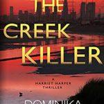 [PDF] [EPUB] The Creek Killer: A Gripping Serial Killer Thriller (Harriet Harper Thriller Book 1) Download