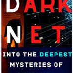 [PDF] [EPUB] The Darknet: Into the deepest mysteries of the Internet, about SILK ROAD, AREA 51, RED ROOMS, Joker's Stash, Illuminati, Explore everything at the deepest core in 2020 Download