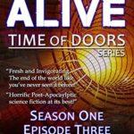 [PDF] [EPUB] The Days Alive – Time of Doors Season 1 Episode 3 (Book 3): Post Apocalypse EMP Survival – Dark Scifi Horror (Time of Doors Serial EMP Dark Fantasy Apocalyptic Book Series) Download