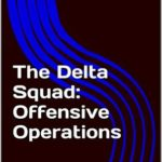 [PDF] [EPUB] The Delta Squad: Offensive Operations (Shadowfall Book 2) Download