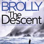 [PDF] [EPUB] The Descent (Detective Louise Blackwell #2) Download