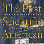 [PDF] [EPUB] The First Scientific American: Benjamin Franklin and the Pursuit of Genius Download