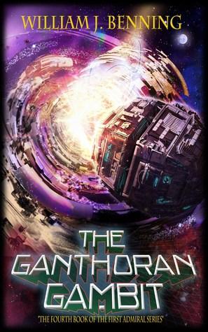 [PDF] [EPUB] The Ganthoran Gambit Download by William J. Benning