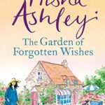 [PDF] [EPUB] The Garden of Forgotten Wishes: The heartwarming and uplifting new rom-com from the Sunday Times bestseller Download